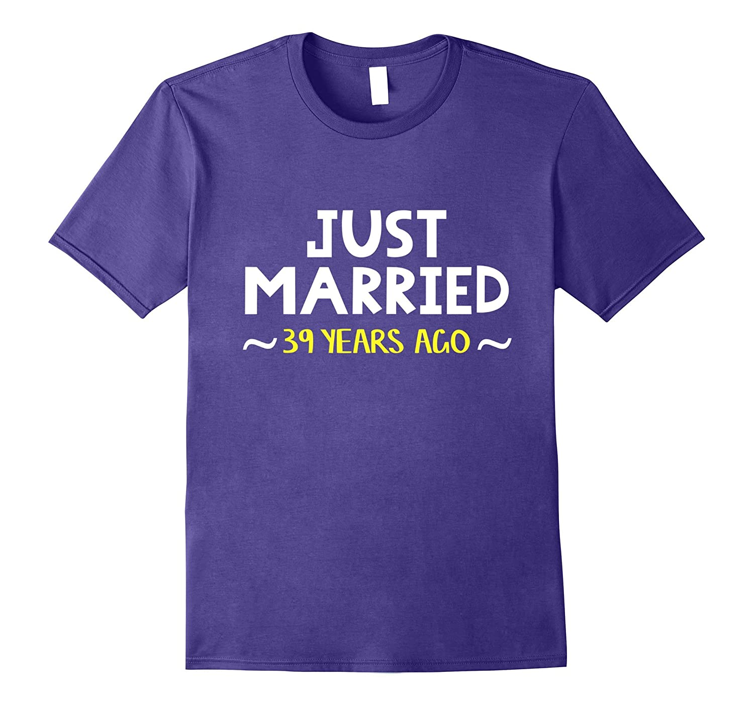 Wedding Anniversary Gift Just Married 39 Years Ago T-Shirt-PL