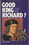 Good King Richard? An Account of Richard III and his Reputation, 1483-1983