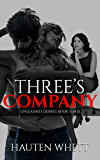 Three's Company: Unleashed Desires Book 3