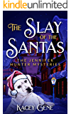 The Slay of the Santas: The Jennifer Hunter Mysteries (The Jennifer Hunter Series Book 1)