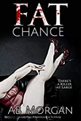Fat Chance: A Gripping Psychological Suspense Kindle Edition