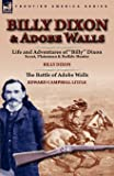 Billy Dixon & Adobe Walls: Scout, Plainsman & Buffalo Hunter