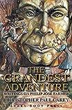 The Grandest Adventure: Writings on Philip José Farmer