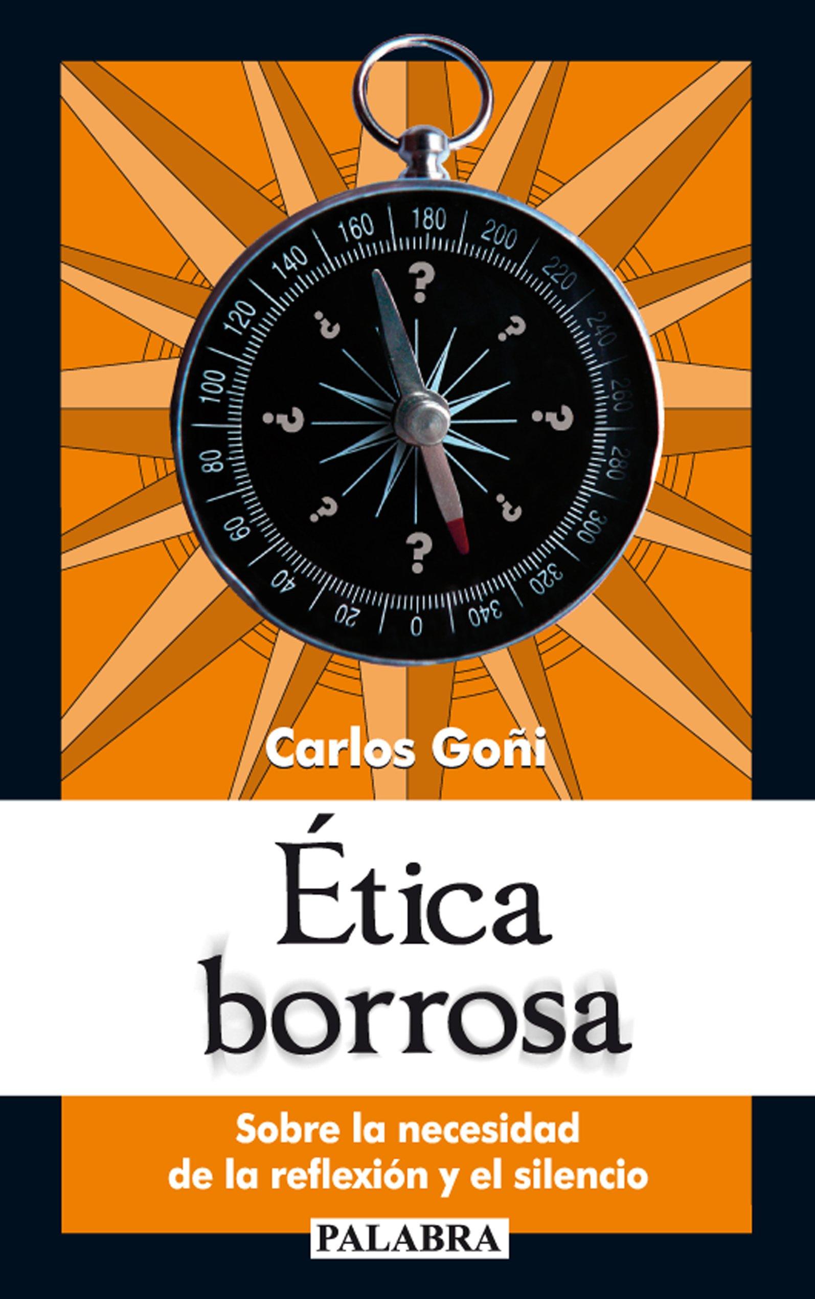 ETICA BORROSA (Spanish Edition): Carlos Goñi Zubieta: 9788498403718: Amazon.com: Books