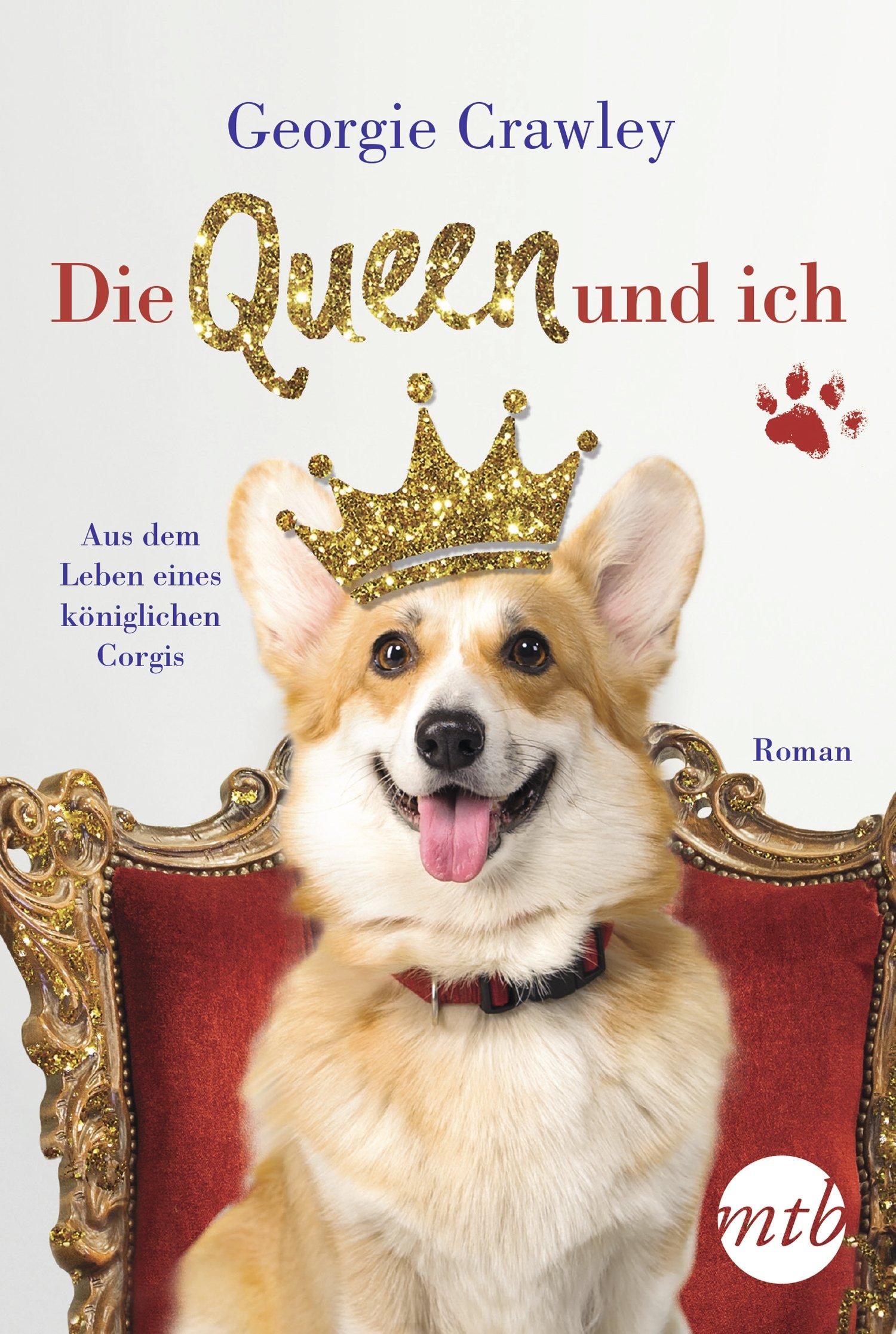Die Queen und ich – aus dem Leben eines königlichen Corgis: Amazon ...