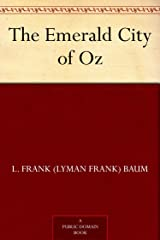 The Emerald City of Oz (Oz Series Book 6) Kindle Edition