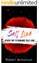 Self Love: Seven Tips To Enhance Self Love (Love Yourself,Self Acceptance,Self Confidence,Self Esteem,Self Improvement,Happiness,Depression Book 1)