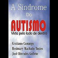 A Síndrome do Autismo vista pelo lado de dentro