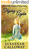 Mail Order Bride: Trying Again (Mail Order Brides of Rose Valley Book 1)