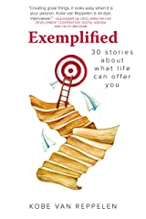 Exemplified: 30 stories about what life can bring Kindle Edition