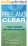 Free and Clear: 7 Steps to Declutter Your Home and Your Head (English Edition)