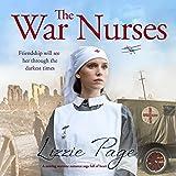 The War Nurses: A Moving Wartime Romance Saga Full of Heart: The War Nurses Series