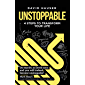 Unstoppable: 4 Steps to Transform Your Life (English Edition)