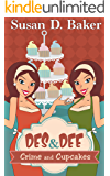 Crime and Cupcakes (Des and Dee Culinary Cozy Mystery Series Book 1)