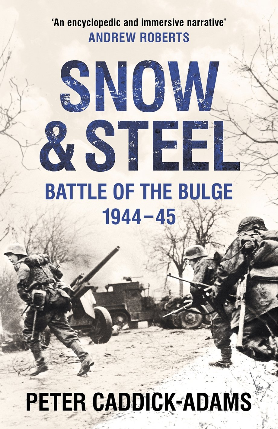 Read Online Snow and Steel: Battle of the Bulge 1944-45 pdf epub