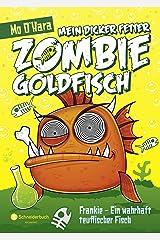 Mein dicker fetter Zombie-Goldfisch, Band 02: Frankie - Ein wahrhaft teuflischer Fisch (German Edition) Kindle Edition