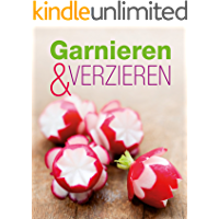 Garnieren & Verzieren: Die schönsten Ideen für jeden Anlass