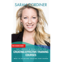 The Theory & Principles of Creating Effective Training Courses: What To Do Before Creating Your Course