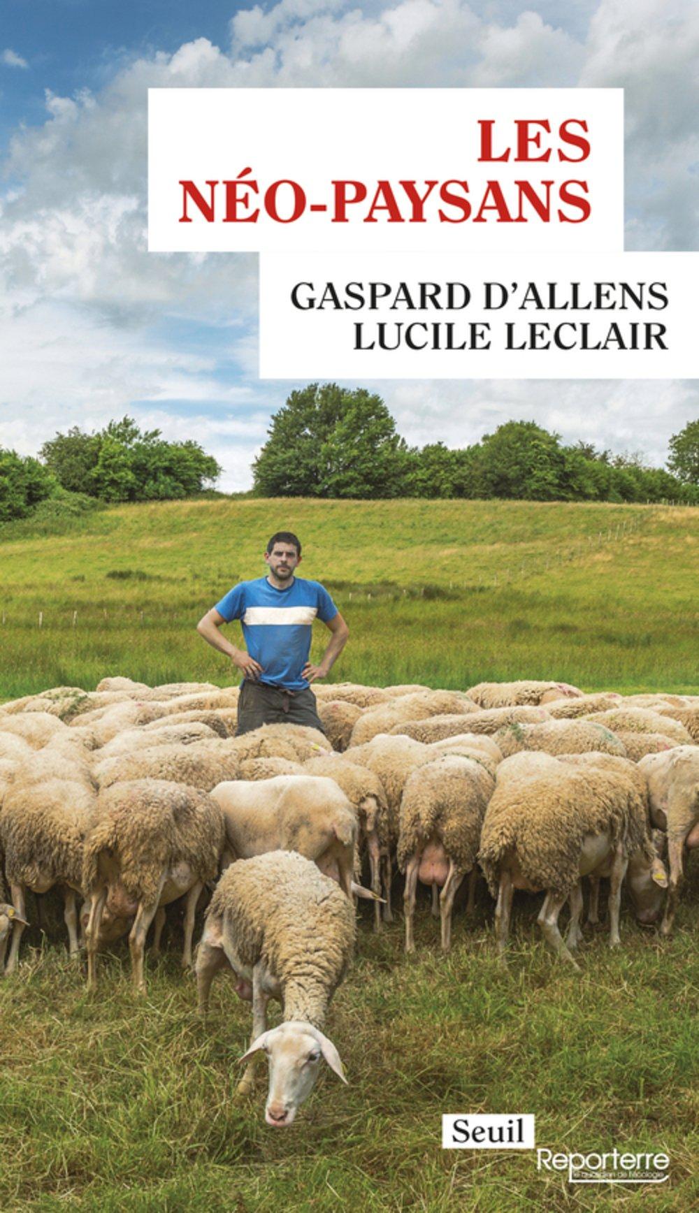 Les Neo-paysans (2016) - Gaspard d'Allens, Lucile Leclair