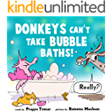 Donkeys Can't Take Bubble Baths!: A Hilariously Silly Story about Being Open-Minded and Trying New Things (Unicorn and…