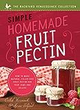 Simple Homemade Fruit Pectin: How to Make Natural, Filler-Free Fruit Pectin for Your Jams and Jellies (Backyard Renaissance)