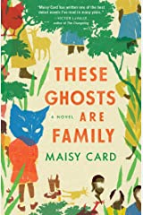 These Ghosts Are Family: A Novel Kindle Edition