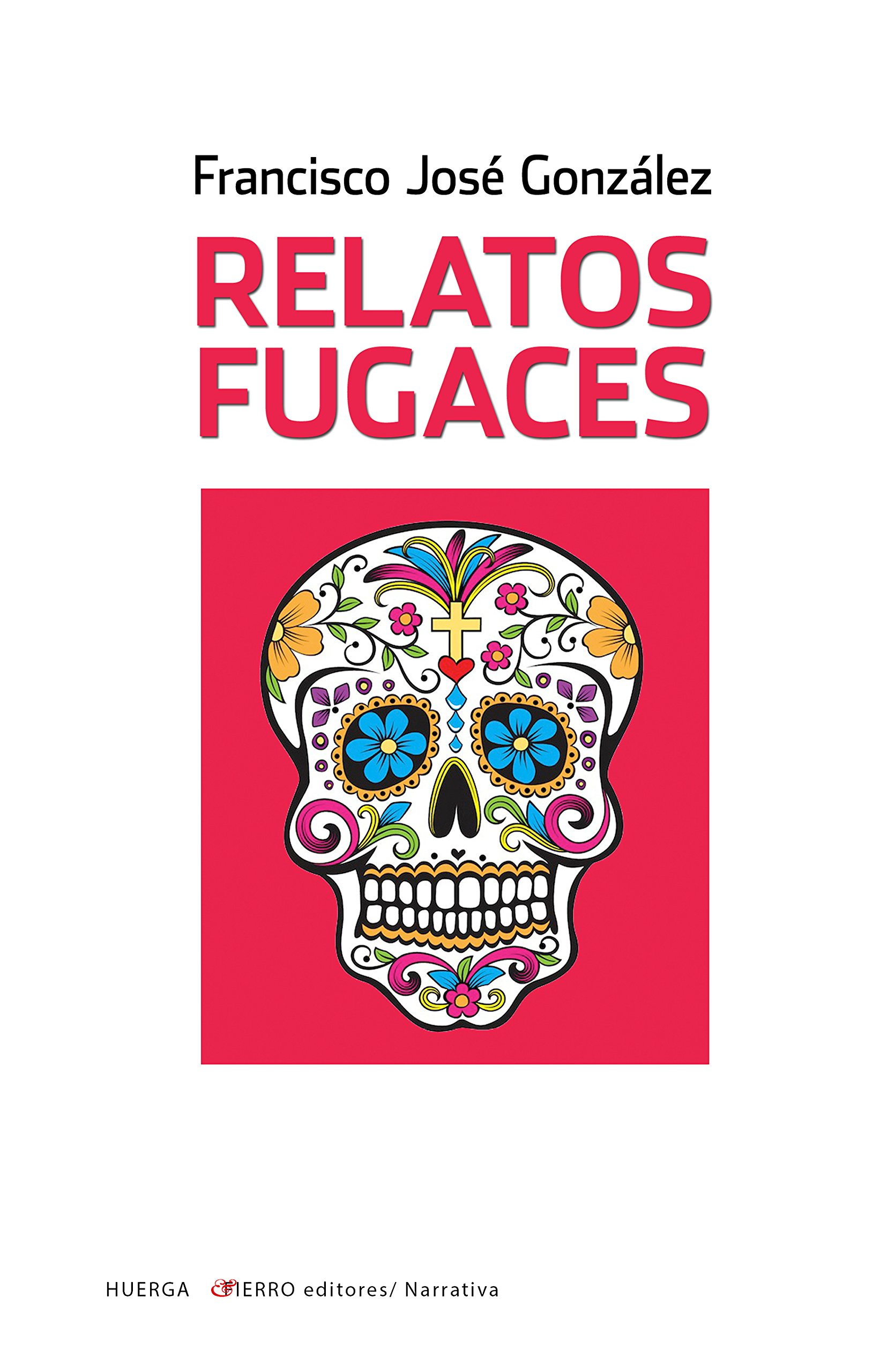 Relatos fugaces (Narrativa): Amazon.es: González López, Francisco ...