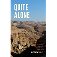 Quite Alone: Journalism from the Middle East 2008-2019 (English Edition)