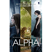 Alpha Girl Series Boxed Set: Books 1-3 (Alpha Girls)