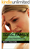 Toxic Family: Learning to Cope, Setting Boundaries, and, Reclaiming Happines Amidst A Toxic Family (dysfunctional family, toxtoxic family, toxic parents, ... dysfunction, family relationships, family)