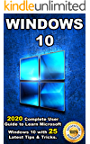 Windows 10: 2020 Complete User Guide to Learn Microsoft Windows 10 with 25 Latest Tips & Tricks .