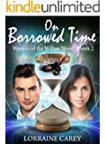 On Borrowed Time: Women of the Willow Wood--Book 2