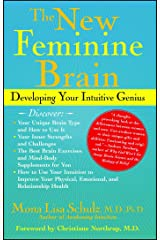 The New Feminine Brain: How Women Can Develop Their Inner Strengths, Geniu Kindle Edition