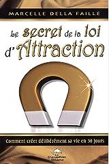 Le secret de la loi d'Attraction (French Edition) Paperback