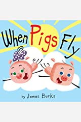 When Pigs Fly (Hyperion Picture Book (eBook)) Kindle Edition