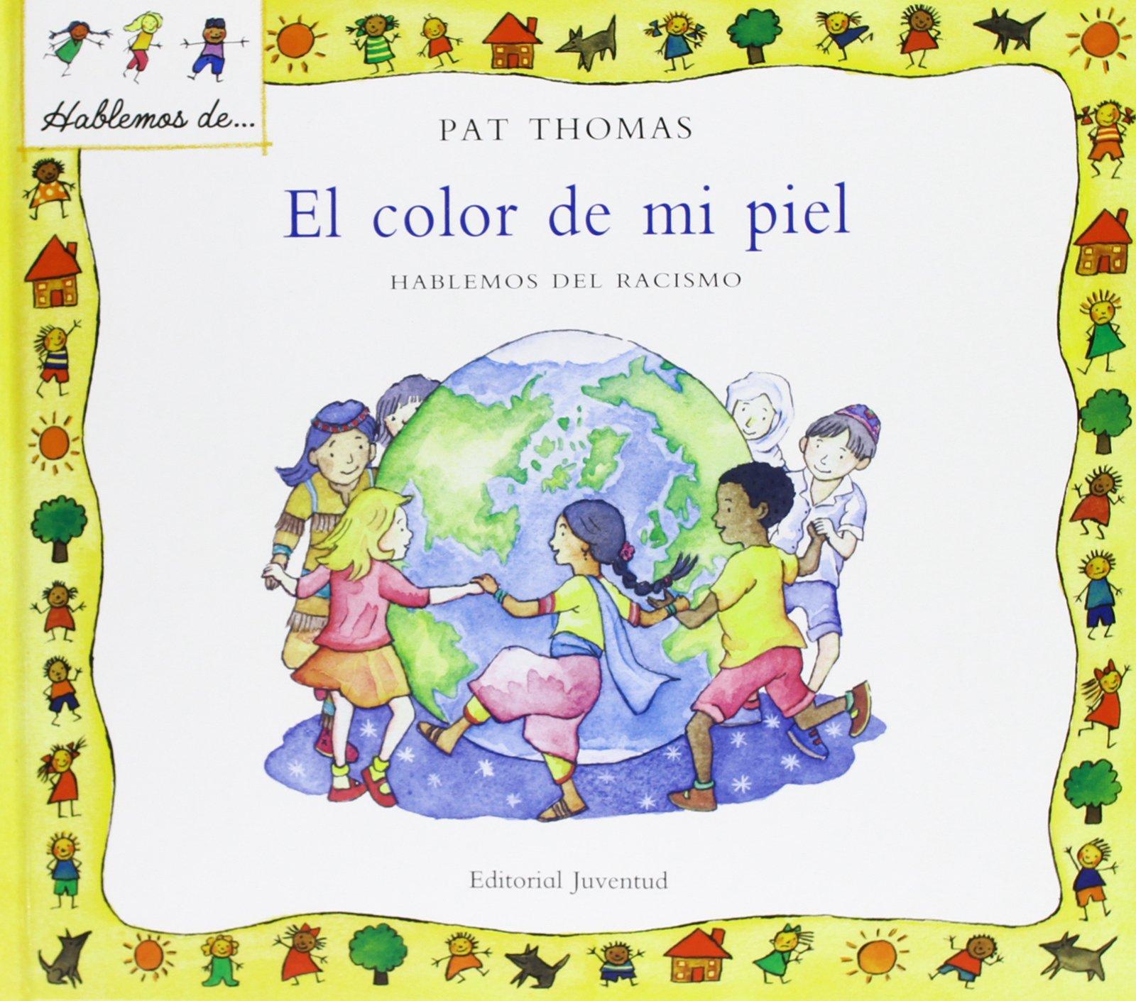 El color de mi piel (HABLEMOS DE . . .): Amazon.es: Thomas - Harker: Libros