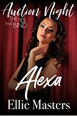 Alexa: The Ties that Bind (Auction Night Book 1) Kindle Edition
