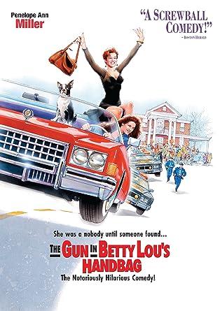 Amazon Gun In Betty Lous Handbag Penelope Ann Miller Cathy