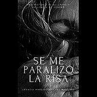 SE ME PARALIZÓ LA RISA: Una Historia de Bullying y violencia de Género (Spanish Edition)