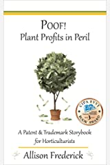 Poof! Plant Profits In Peril: A Patent & Trademark Storybook for Horticulturists Kindle Edition