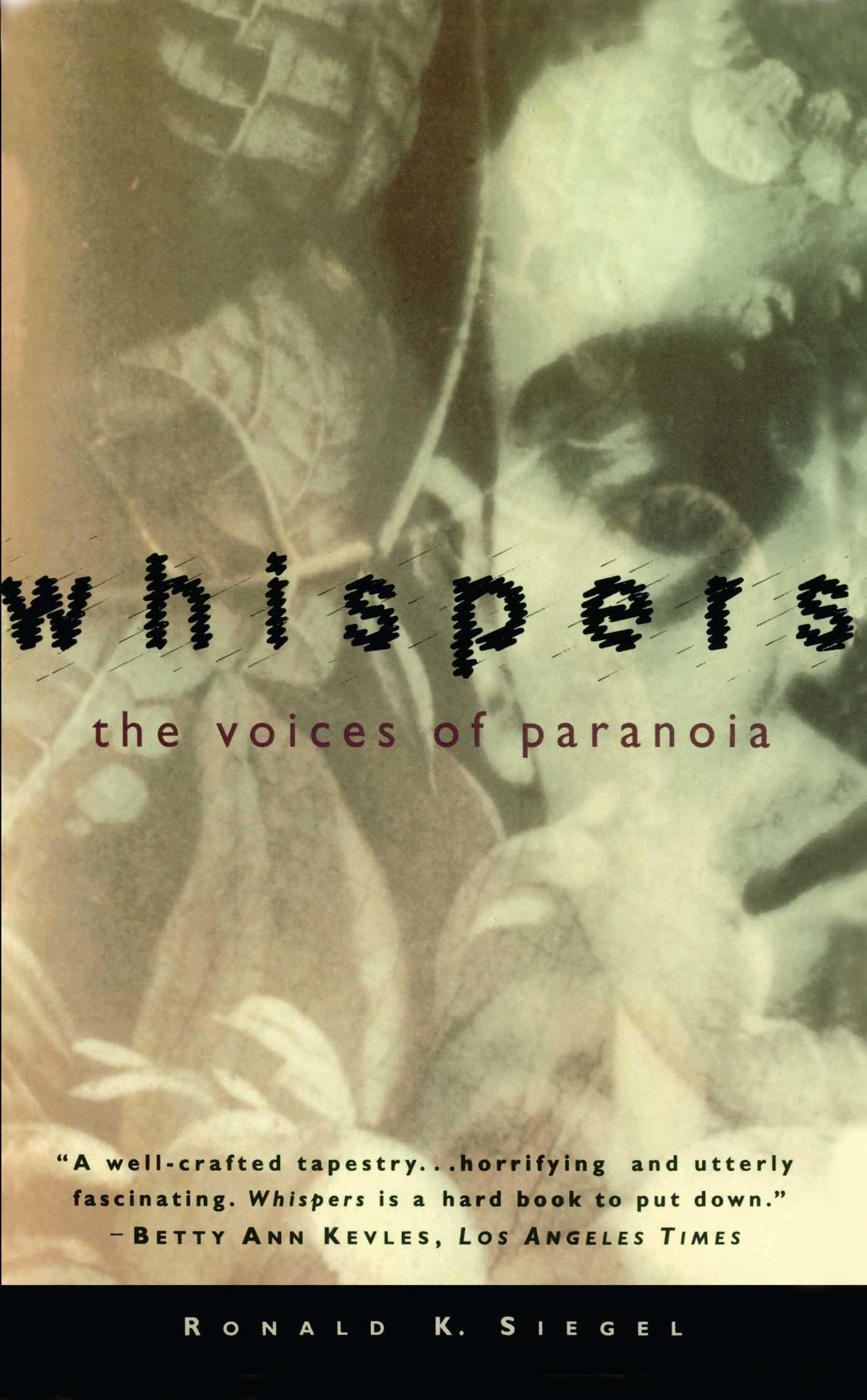 WHISPERS: The Voices of Paranoia: Ronald K. Siegel: 9780684802855:  Amazon.com: Books