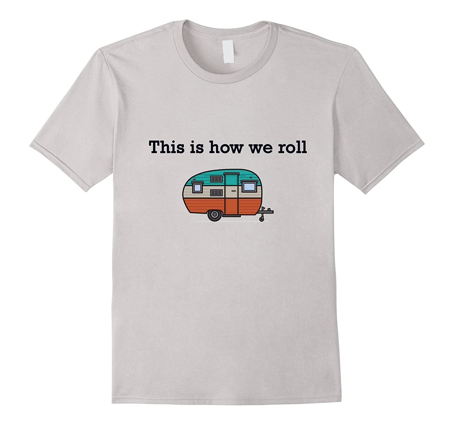 Funny Retro RV Camping T-shirt This is how we roll-CD