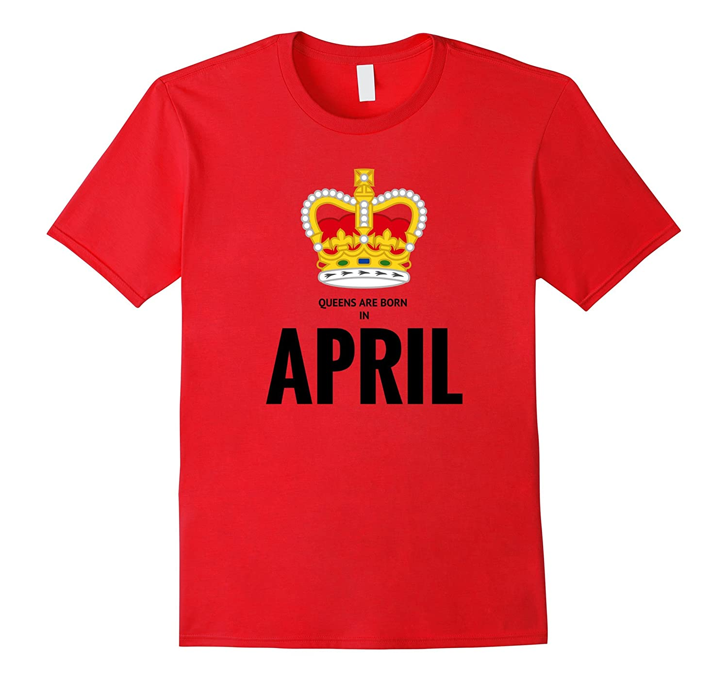 April Birthstone Queens are Born in April Shirt-TH
