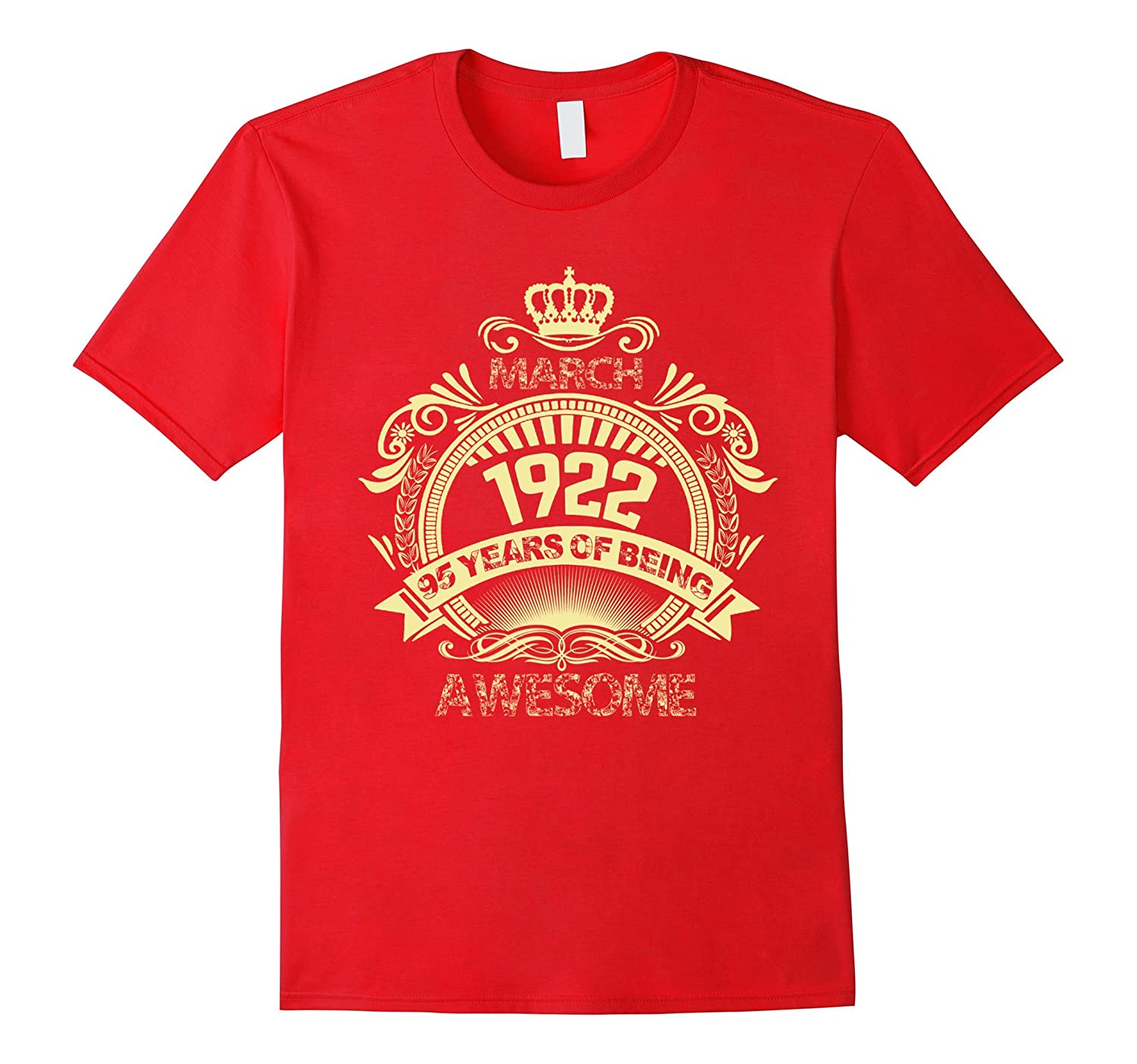 March 1922 95 years of being awesome T-shirt-Vaci