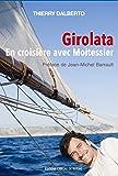 Girolata, en croisière avec Moitessier (Marins célèbres)