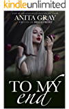 To My End: A Dark Vampire Short Story ~ with bonus scene material