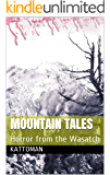 Mountain Tales: Horror from the Wasatch