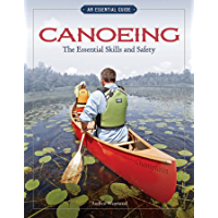 Canoeing: The Essential Skills & Safety
