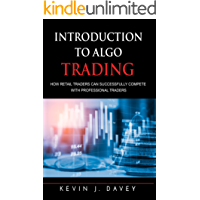 Introduction To Algo Trading: How Retail Traders Can Successfully Compete With Professional Traders (English Edition)