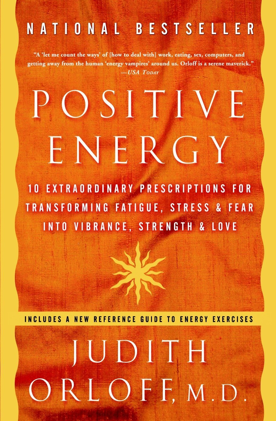 Read Online Positive Energy: 10 Extraordinary Prescriptions for Transforming Fatigue, Stress, and Fear into Vibrance, Strength, and Love ebook